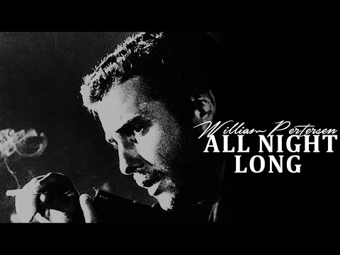 William Petersen- All night long