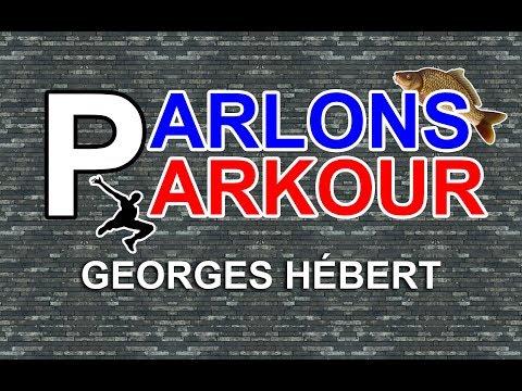 PARLONS PARKOUR #2 - Georges Hébert [EN SUBTITLES]