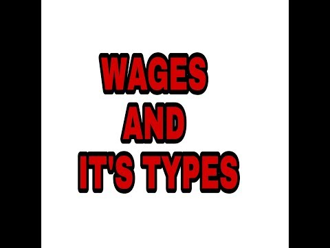 WAGES AND IT'S TYPES