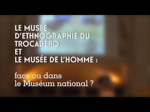 Le Musée d'Ethnographie du Trocadéro et le Musée de l'Homme (cycle le Musée de l'Homme 1/5)