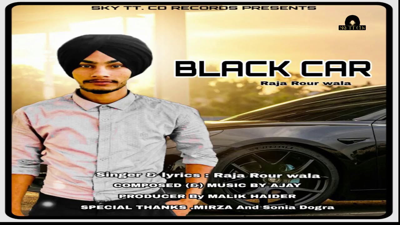 BLACK CAR    NEW PUNJABI SONG   RAJA ROUR WALA   