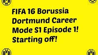 Borussia Dortmund Career Mode- S1 Episode 1
