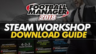 FM18 Steam Workshop Guide   Football Manager 2018