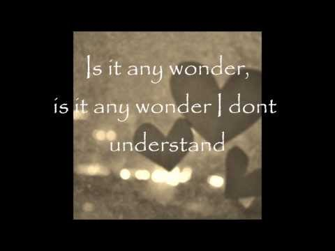 Is It Any Wonder (Original song) by weirwood68