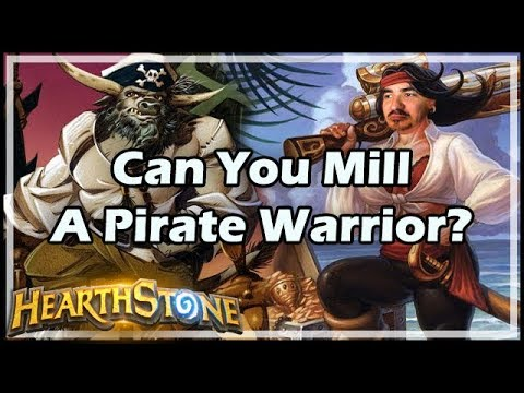 [Hearthstone] Can You Mill A Pirate Warrior?