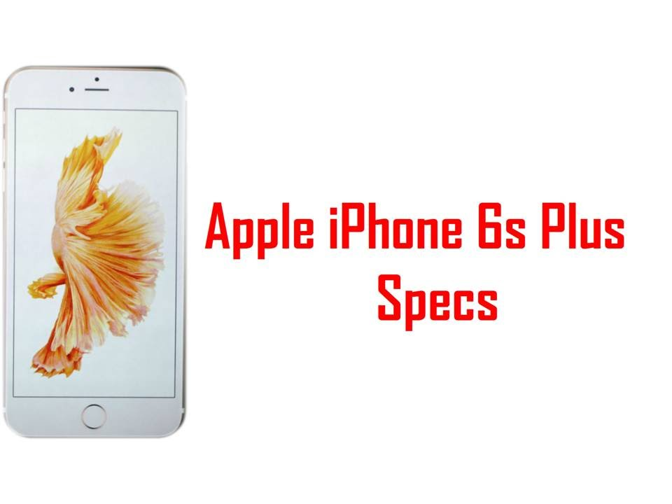 iphone 6s plus specs apple iphone 6s plus specs amp features 1548