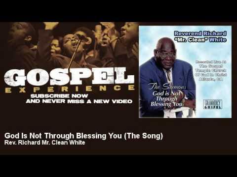 Rev. Richard Mr. Clean White - God Is Not Through Blessing You - The Song - Gospel