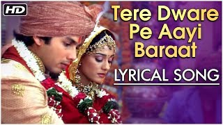 Tere Dware Pe Aayi Baraat | Lyrical Song | Vivah | Shahid Kapoor, Amrita Rao | Hindi Wedding Songs