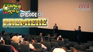CORNER SHOP | CINEMA PREMIERE of EPISODE 13!