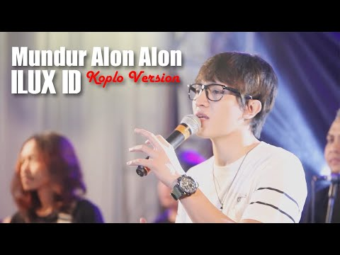 Ilux Id Mundur Alon Alon Koplo Version Official Music Video