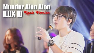 ILUX ID - MUNDUR ALON ALON (Koplo Version) - (Official Music Video)