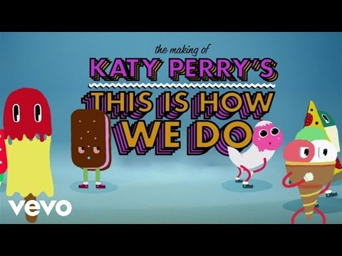 """Katy Perry - Making of the """"This Is How We Do"""" Music Video"""