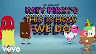 "Katy Perry Making Of The €�this Is How We Do"" Music Video"