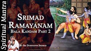 Video Srimad Ramayanam - Bala Kandam Part 2 || By Sri Dushyanth Sridhar || Bala Kanda download MP3, 3GP, MP4, WEBM, AVI, FLV Agustus 2018