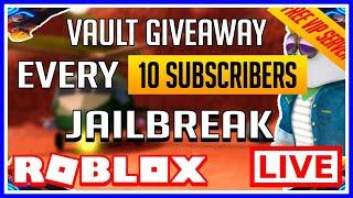 Roblox - Jailbreak - France GIVEAWAY VAULT TOUS 10SUBS!! | SERVEUR VIP GRATUIT!!!