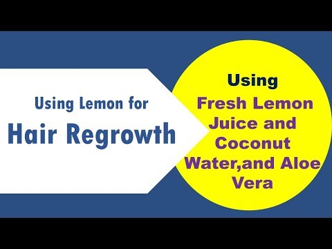 Using Lemon for Hair Regrowth - Fresh Lemon Juice and Coconut Water remedy