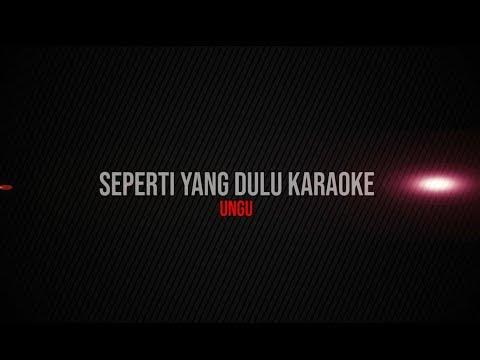 Seperti Yang Dulu Karaoke - Ungu