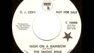 The Smoke Ring - High On A Rainbow
