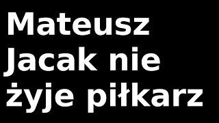 Mateusz Jacak nie żyje piłkarz
