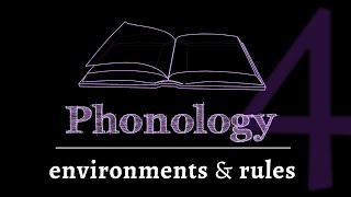 Intro to Phonology: Environments & Rules (lesson 4 of 4)