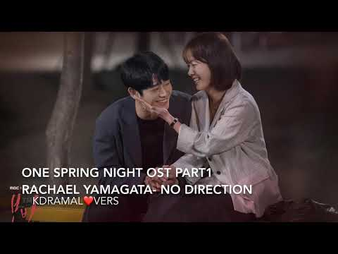 One Spring Night OST PART 1 [ NO DIRECTION By RACHAEL YAMAGATA ]