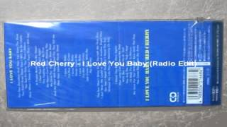 Red Cherry - I Love You Baby (Radio Edit) 1990