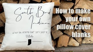 Envelope Style Pillow Cover - How to make your own pillow blanks for Iron On and Embroidery
