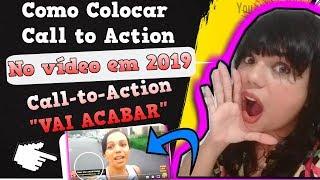 ✅ Como Colocar Call to Action Youtube no Vídeo 2019 | Call to Action Youtube vai Acabar?