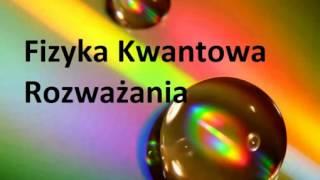 Fizyka Kwantowa 5 Rozważania