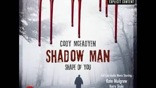 Cody Mcfadyen Shadow Man Shape Of You Episode 1 Youtube
