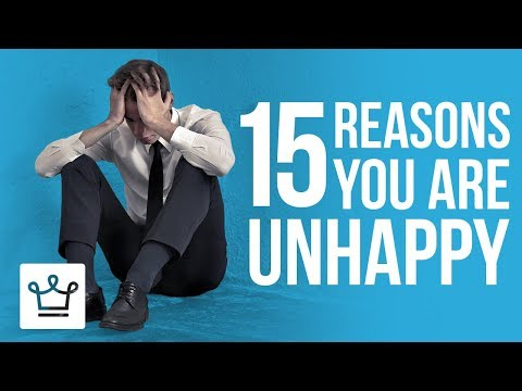 15 Reasons Why You Are NOT Happy