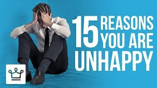 Video 15 Reasons Why You Are NOT Happy download MP3, 3GP, MP4, WEBM, AVI, FLV Agustus 2017