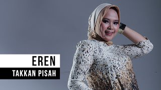 Video Eren - Takkan Pisah (Official Video) download MP3, 3GP, MP4, WEBM, AVI, FLV Desember 2017