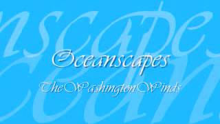 """Oceanscapes"" - The Washington Winds"