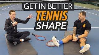 Fun ways to get in BETTER Tennis Shape