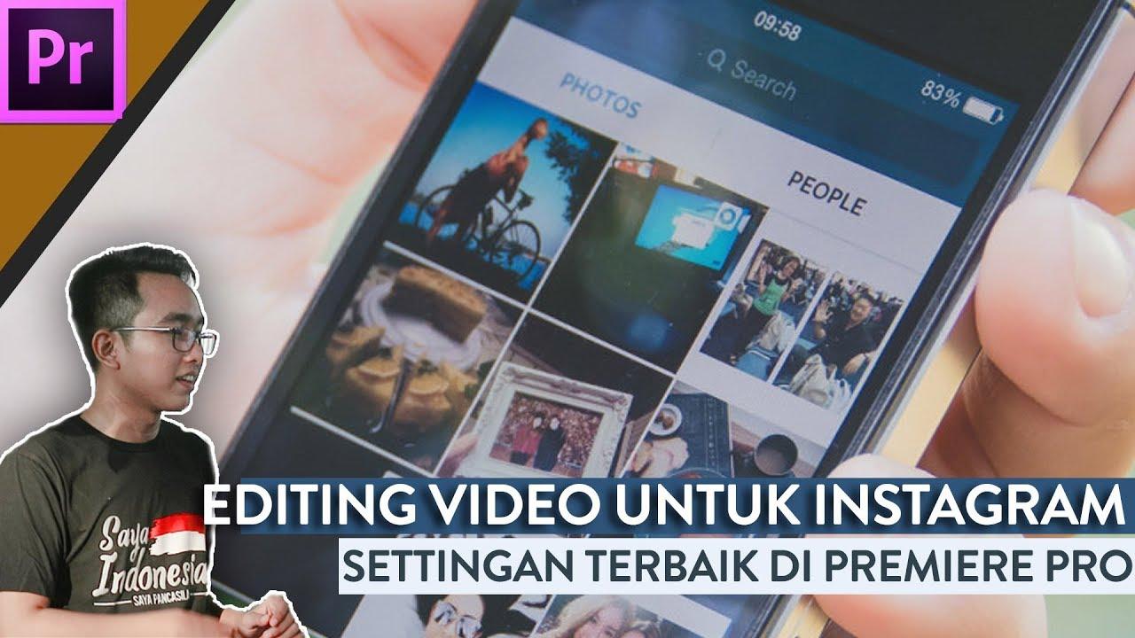 Cara Editing Video Untuk Instagram Instastory Adobe Premiere Pro Class Youtube