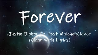 Justin Bieber - Forever Ft. Post Malone, Clever (Clean With Lyrics)