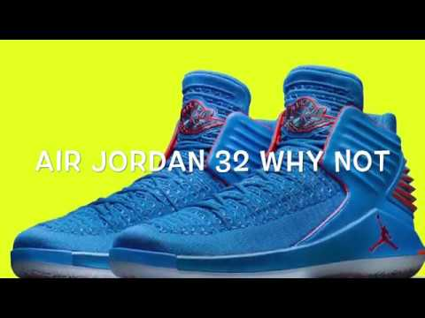 e2dc1e4d63dc2a REVIEW ON THE AIR JORDAN 32 WHY NOT AND RELEASE DETAILS ! MUST WATCH ...