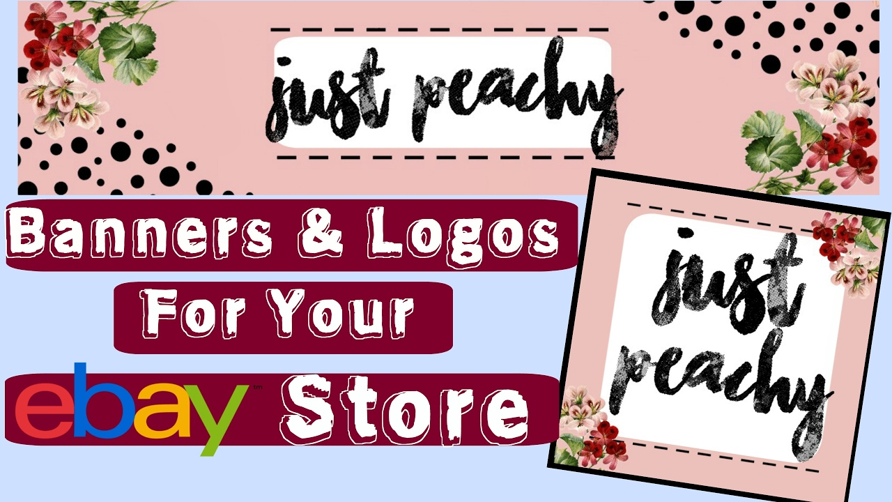 How To Make Banners Logos For Your Ebay Store Youtube