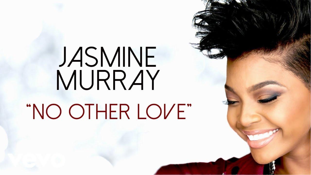jasmine-murray-no-other-love-audio-jasminemurrayvevo