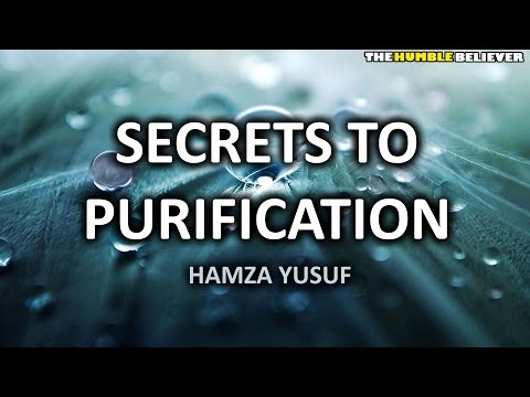 Secrets to Purification - Hamza Yusuf