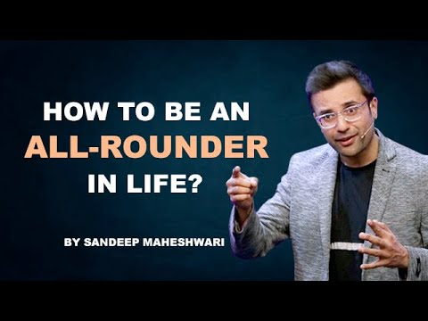 How to be an All-Rounder in life? By Sandeep Maheshwari | Hindi