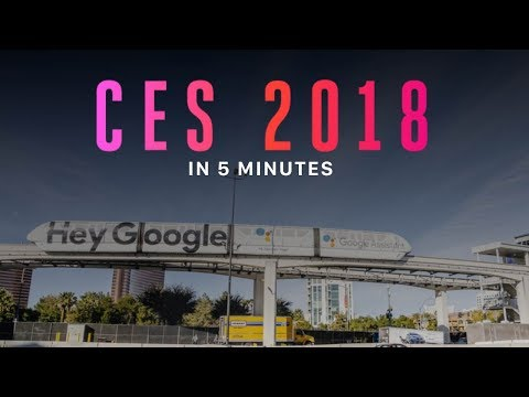 CES 2018 in 5 Minutes!