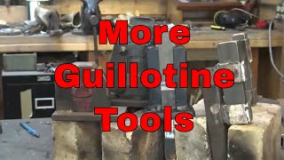 More Guillotine tools for the blacksmith shop