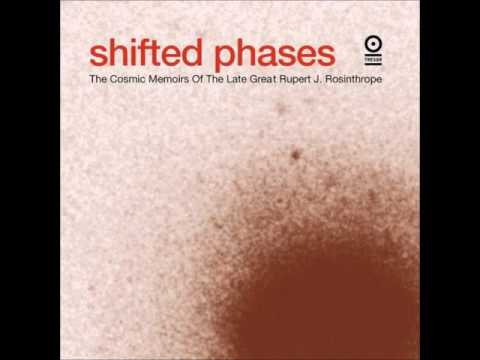 Shifted Phases ‎- The Cosmic Memoirs Of The Late Great Rupert J. Rosinthrope