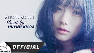 HONG KONG 1 - KARAOKE BEAT BY HUỲNH KHOA (PHỐI MỚI)