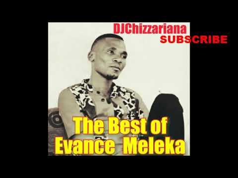 THE BEST OF EVANCE MELEKA - DJChizzariana