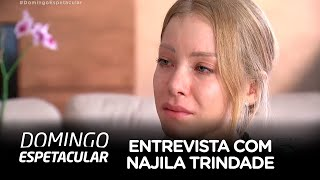 Exclusivo: assista à entrevista do Domingo Espetacular com Najila Trindade