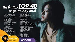 TOP 40 Ca Khúc Nhạc Trẻ Hàng Triệu View Hay Nhất Bảng Xếp Hạng 2021 - Tuyển Tập Nhạc Trẻ Hay Nhất