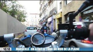 Marseille : on a fait le tour du mur de La Plaine